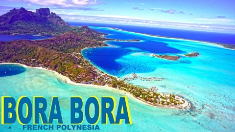 BORA BORA , FRENCH POLYNESIA – PARADISE ON EARTH HD