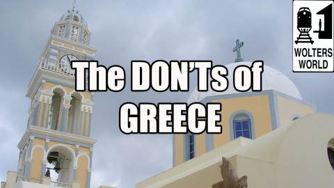 Visit Greece – The DON'Ts of Visiting Greece