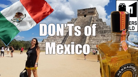 Visit Mexico – The DON'Ts of Visiting Mexico
