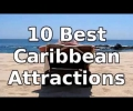 10 Best Caribbean Attractions