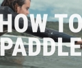 How to Paddle on a Surfboard | Simple Techniques for Beginners & Intermediates