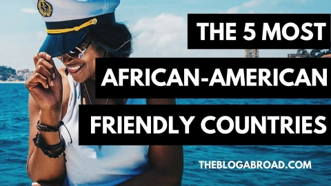 The 5 Most African-American Friendly Countries