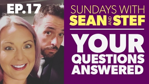 EP17: Sundays with Sean and Stef | LIVE Ask Us Anything