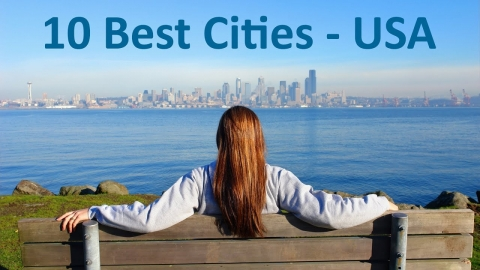 Top 10 Best Cities to Live in the USA in 2019 – Live, Retire and Raise a family