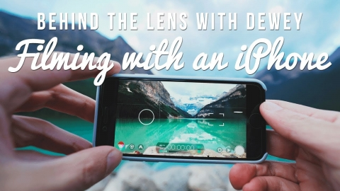 Behind the Lens with Dewey: Ep 1 – Using an iPhone for Video