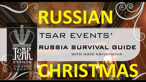 (Ep. 57) Russian Christmas & New Year Holidays Traditions – Tsar Events' RUSSIA SURVIVAL GUIDE