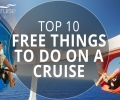 10 FREE Things to do on a Cruise Ship | Planet Cruise Weekly