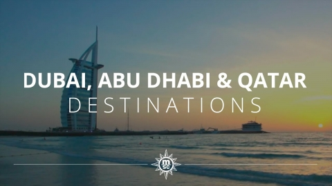Enjoy a cruise in Dubai, Abu Dhabi and Qatar with MSC Cruises