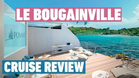 Le Bougainville Cruise Review | Ponant Cruises Review