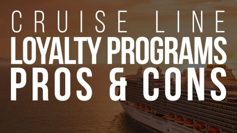 Cruise Line Loyalty Programs: Pros and Cons