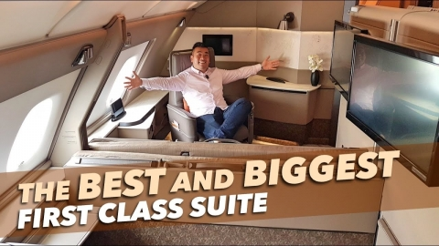 The BEST and BIGGEST FIRST CLASS SUITE – Singapore Airlines A380