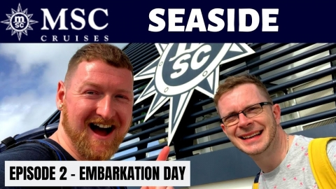 MSC Seaside – Episode 2 – Embarkation Day