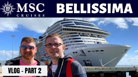MSC BELLISSIMA Maiden Cruise Vlog Part 2