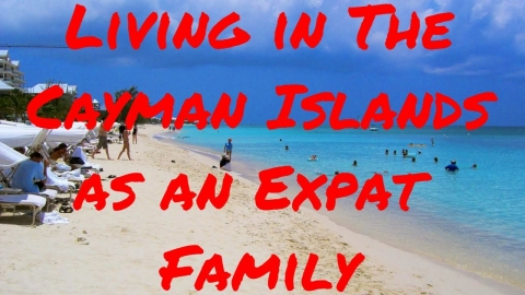 Living in the Cayman Islands as an Expat Family No Income Tax No Snow Just Beach and Palm Trees